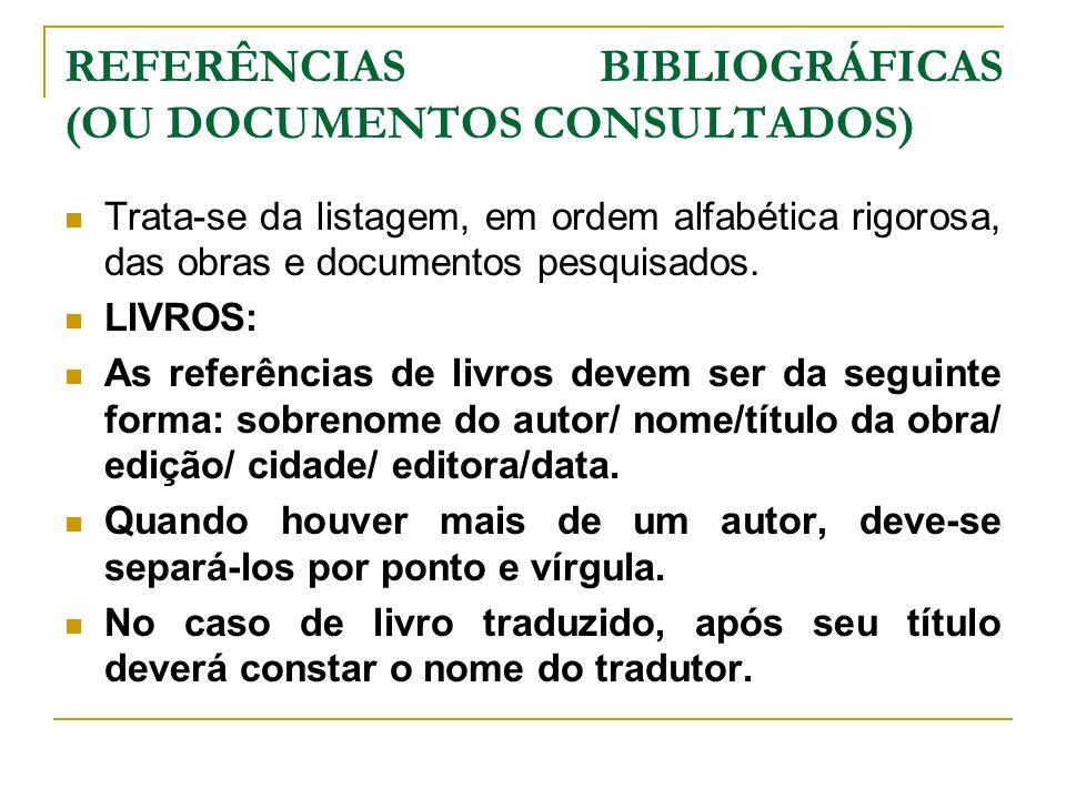 REFERÊNCIAS BIBLIOGRÁFICAS (OU DOCUMENTOS CONSULTADOS)