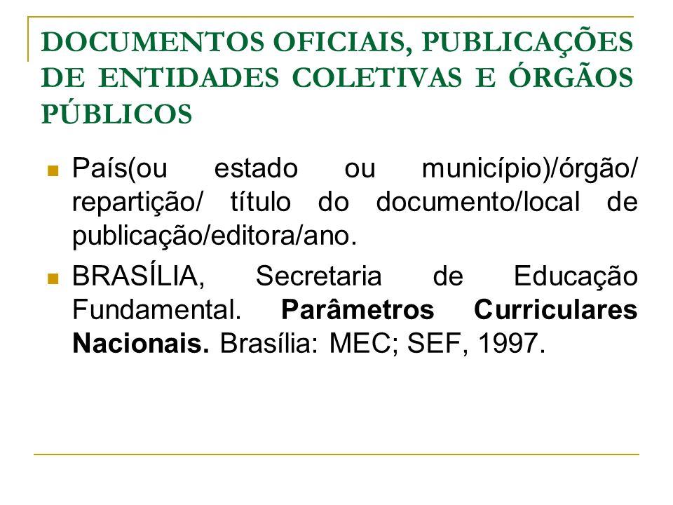 DOCUMENTOS OFICIAIS, PUBLICAÇÕES DE ENTIDADES COLETIVAS E ÓRGÃOS PÚBLICOS