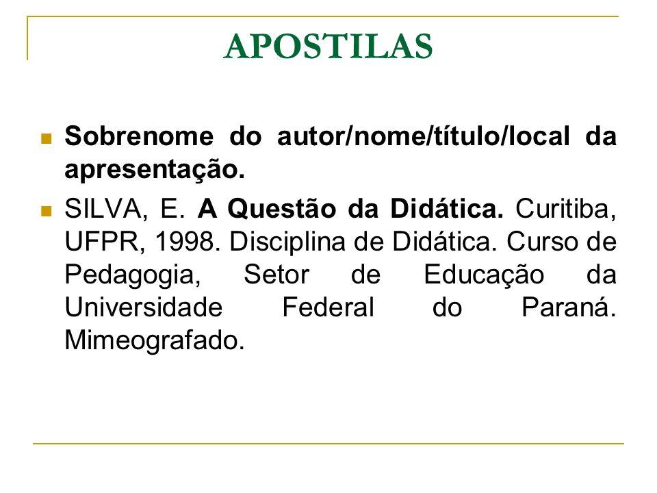 APOSTILAS Sobrenome do autor/nome/título/local da apresentação.