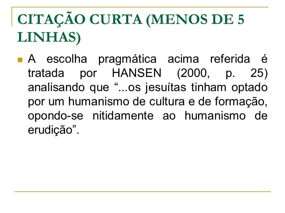 CITAÇÃO CURTA (MENOS DE 5 LINHAS)