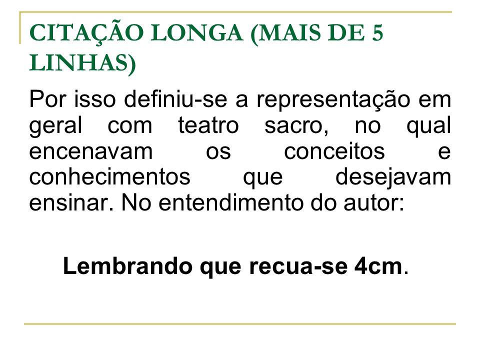 CITAÇÃO LONGA (MAIS DE 5 LINHAS)