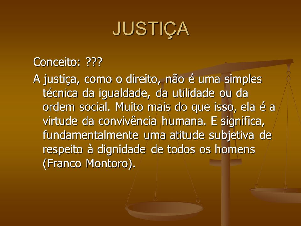 JUSTIÇA Conceito: