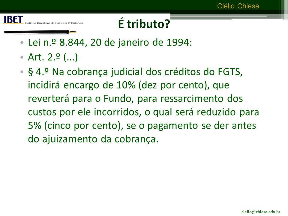 É tributo Lei n.º 8.844, 20 de janeiro de 1994: Art. 2.º (...)