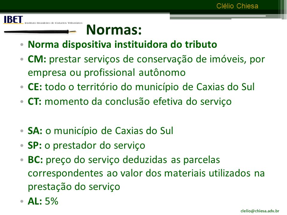 Normas: Norma dispositiva instituidora do tributo