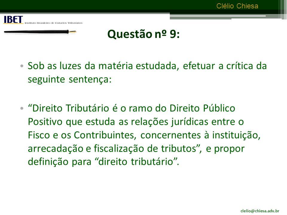 Questão nº 9: Sob as luzes da matéria estudada, efetuar a crítica da seguinte sentença: