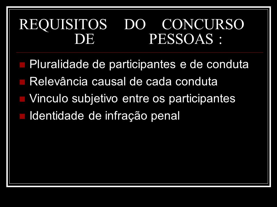 REQUISITOS DO CONCURSO DE PESSOAS :