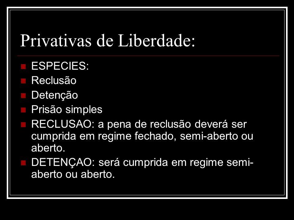 Privativas de Liberdade: