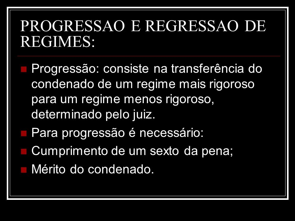 PROGRESSAO E REGRESSAO DE REGIMES: