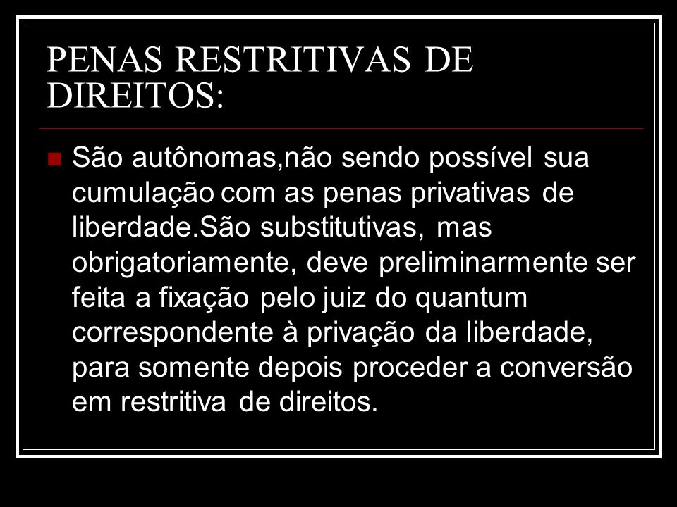 PENAS RESTRITIVAS DE DIREITOS: