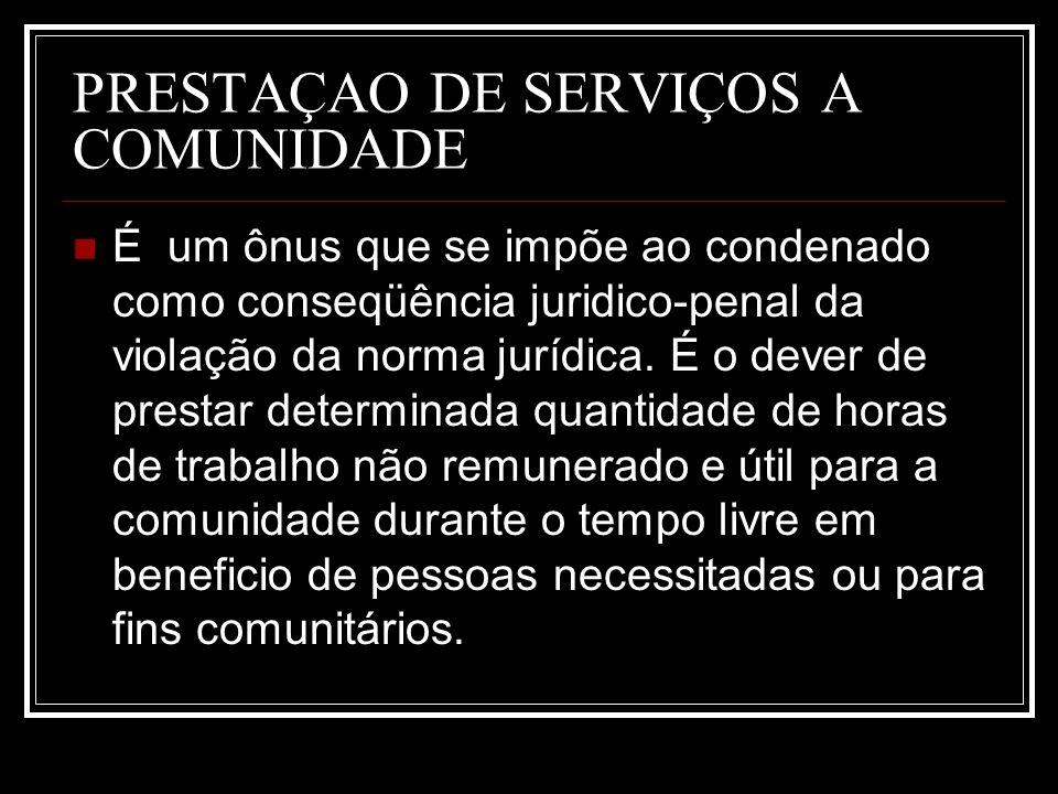 PRESTAÇAO DE SERVIÇOS A COMUNIDADE