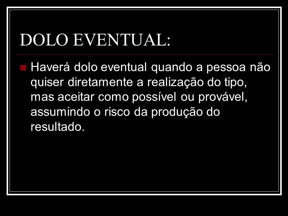 DOLO EVENTUAL: