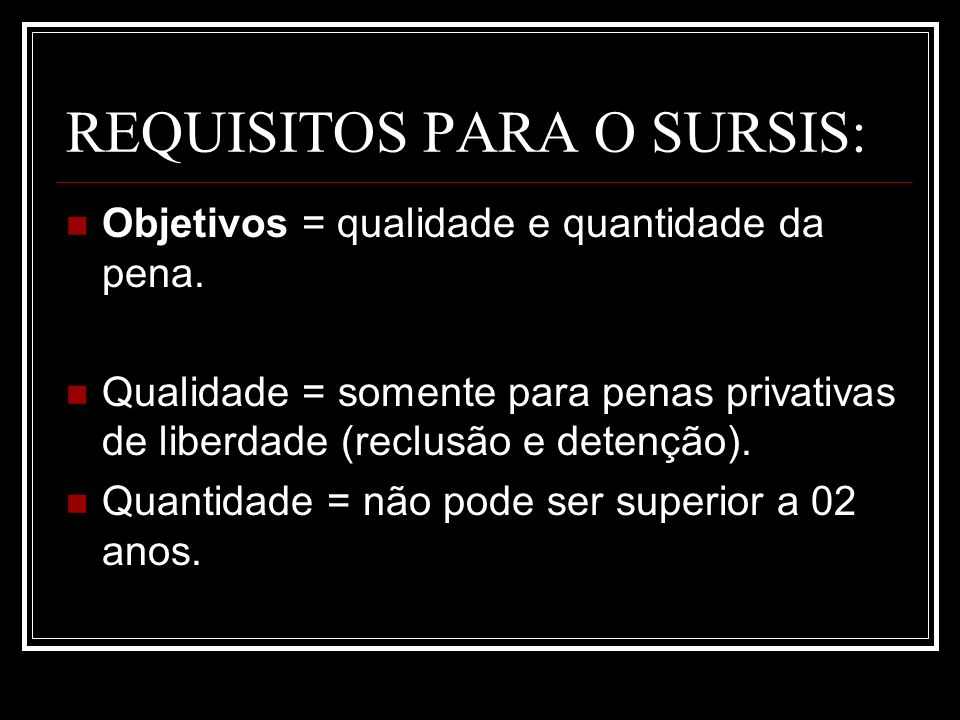 REQUISITOS PARA O SURSIS: