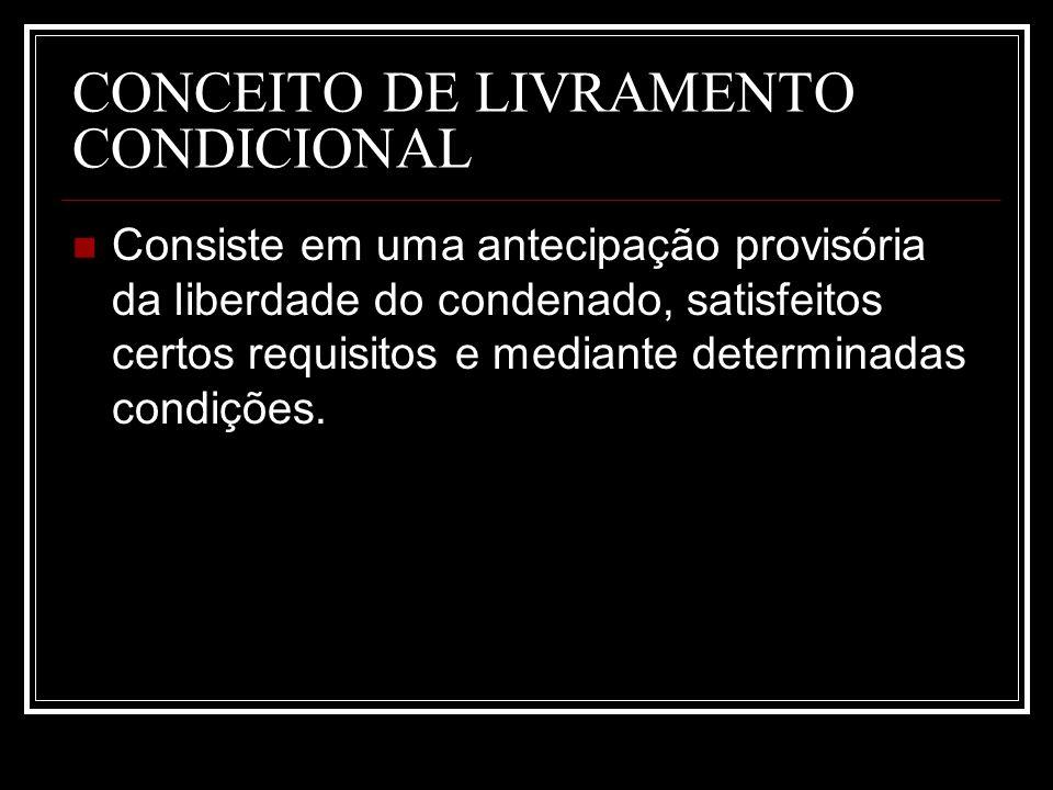 CONCEITO DE LIVRAMENTO CONDICIONAL
