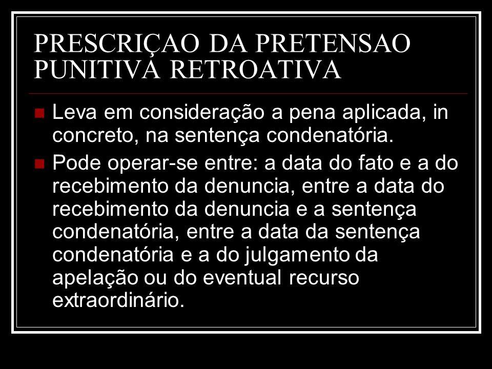 PRESCRIÇAO DA PRETENSAO PUNITIVA RETROATIVA