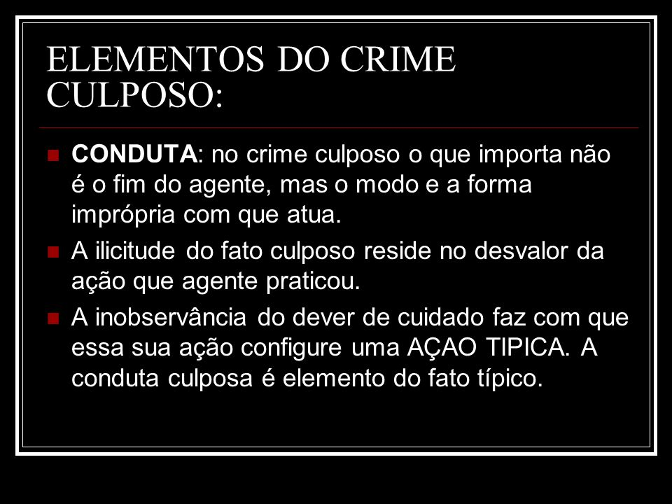 ELEMENTOS DO CRIME CULPOSO:
