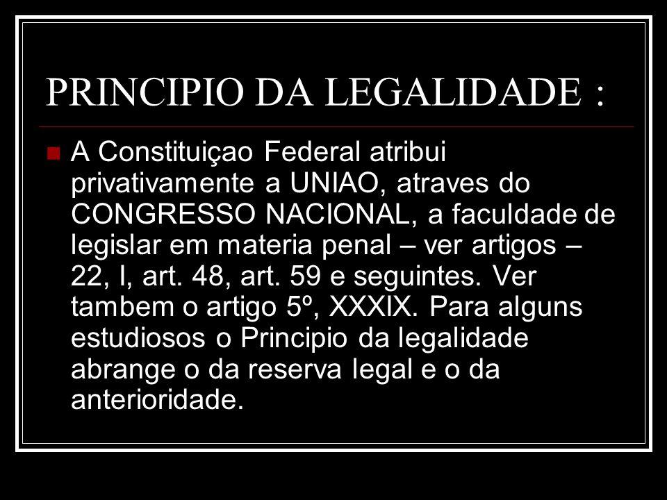 PRINCIPIO DA LEGALIDADE :