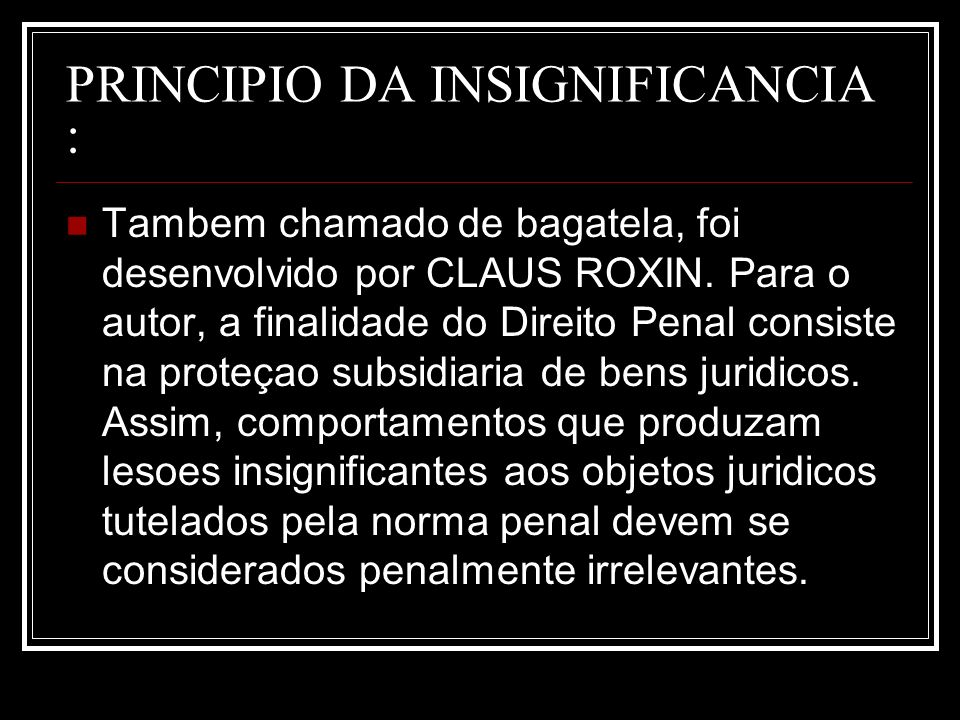 PRINCIPIO DA INSIGNIFICANCIA :