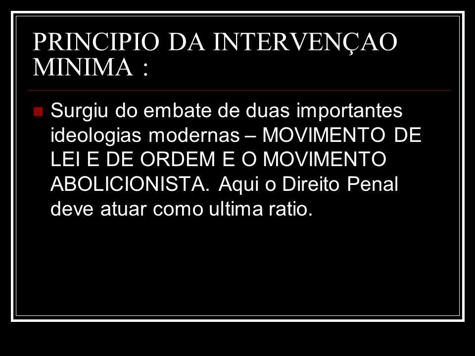 PRINCIPIO DA INTERVENÇAO MINIMA :