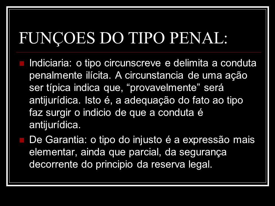 FUNÇOES DO TIPO PENAL: