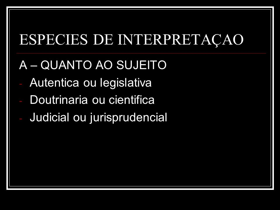 ESPECIES DE INTERPRETAÇAO