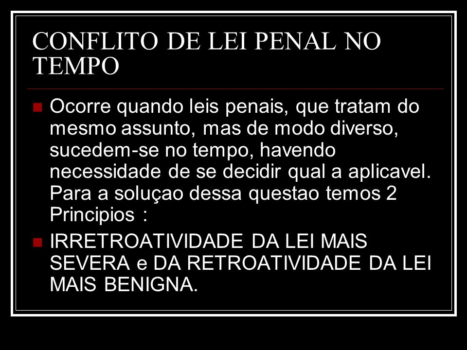CONFLITO DE LEI PENAL NO TEMPO