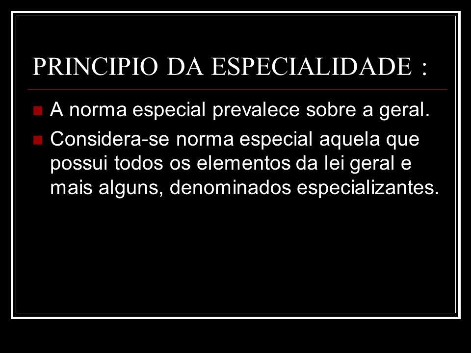 PRINCIPIO DA ESPECIALIDADE :