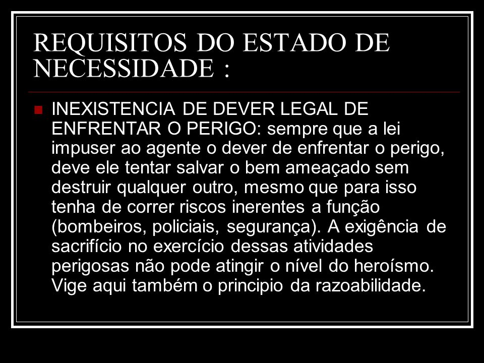 REQUISITOS DO ESTADO DE NECESSIDADE :