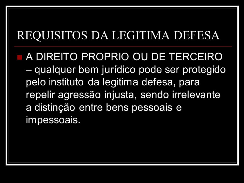 REQUISITOS DA LEGITIMA DEFESA