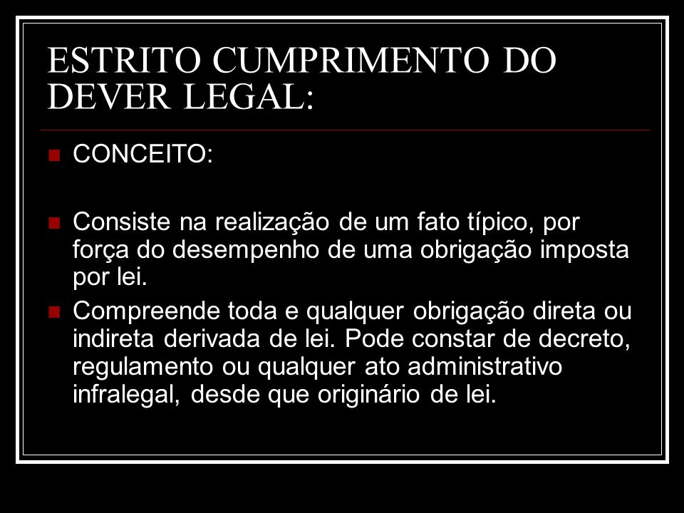 ESTRITO CUMPRIMENTO DO DEVER LEGAL: