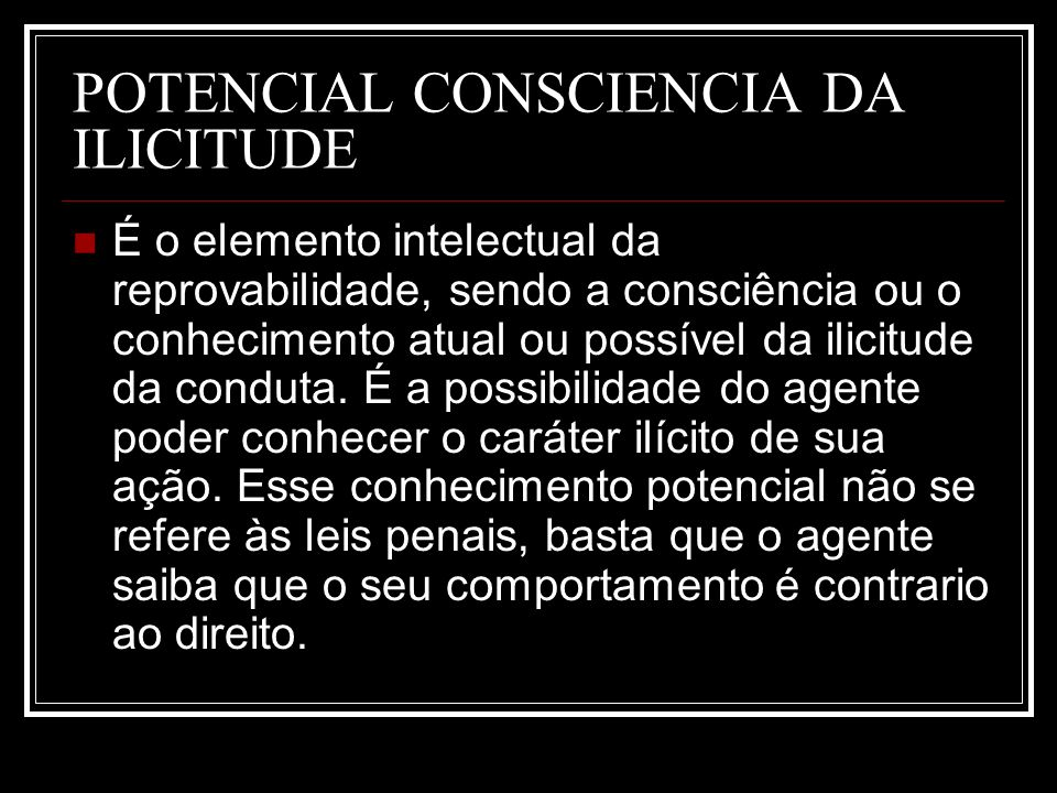 POTENCIAL CONSCIENCIA DA ILICITUDE