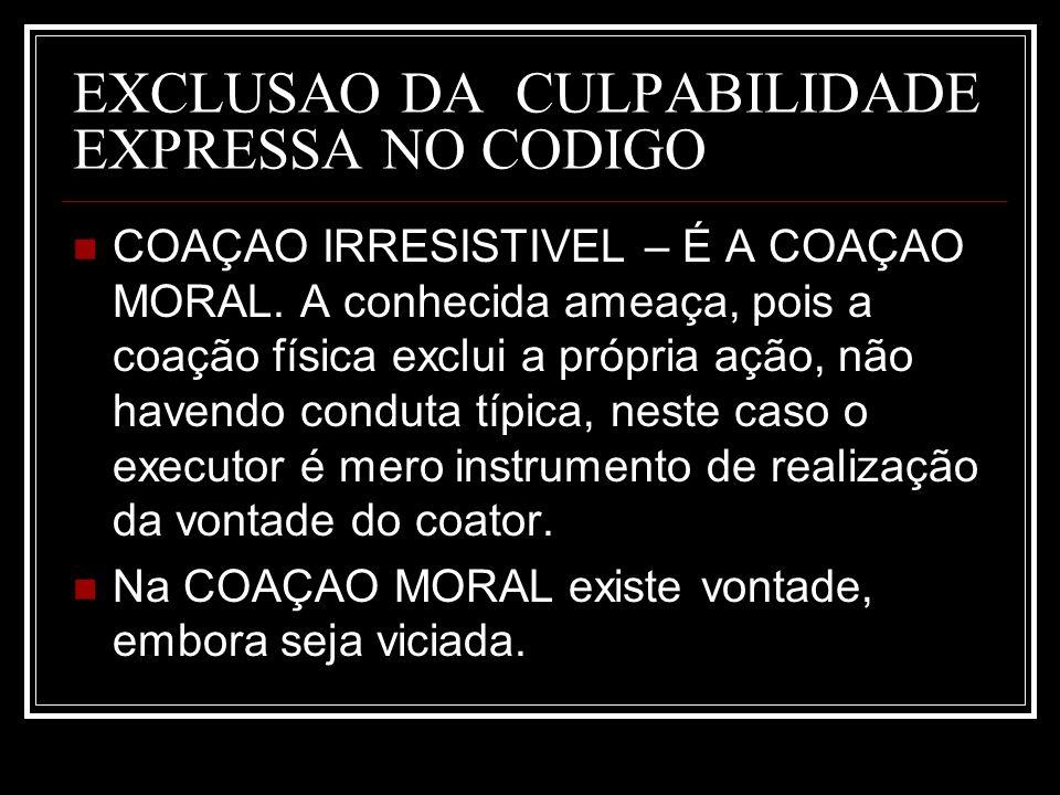 EXCLUSAO DA CULPABILIDADE EXPRESSA NO CODIGO