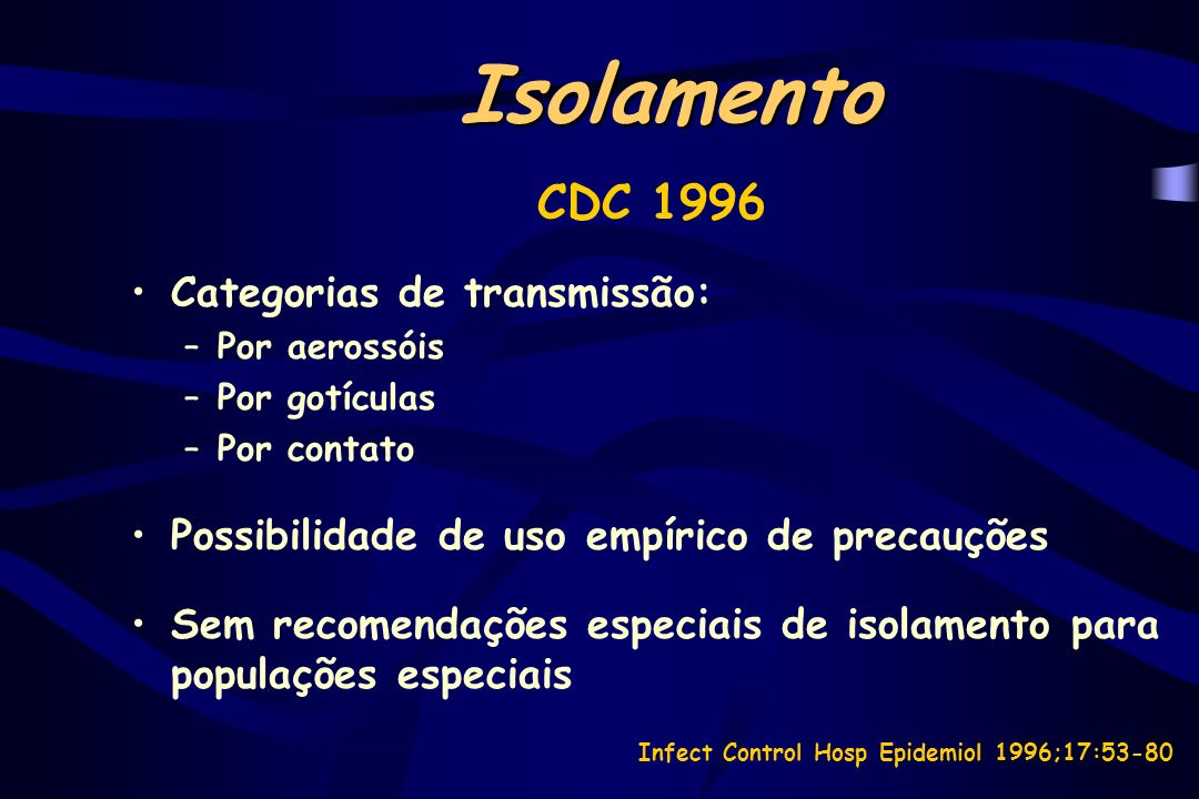 Isolamento CDC 1996 Categorias de transmissão: