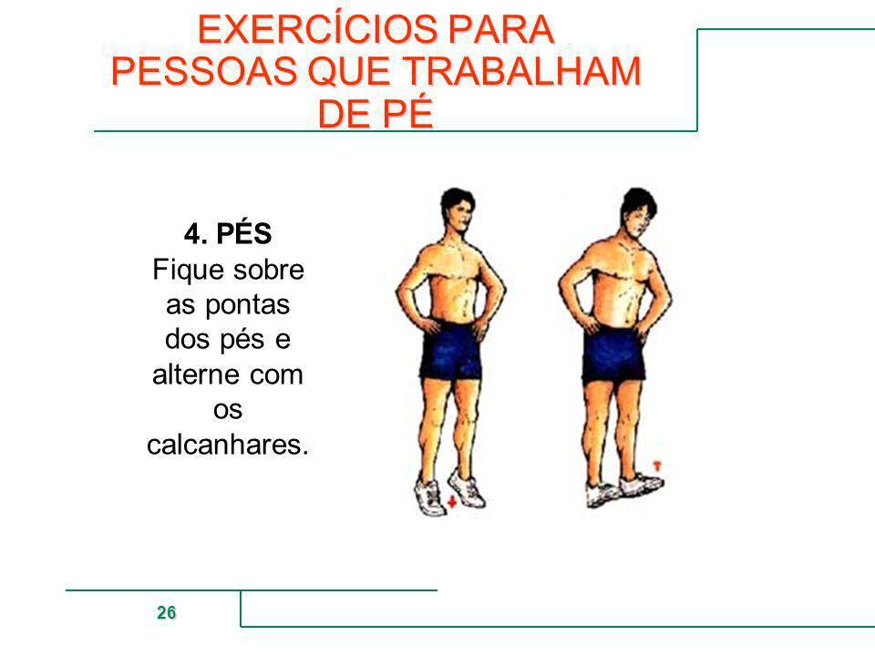 EXERCÍCIOS PARA PESSOAS QUE TRABALHAM DE PÉ