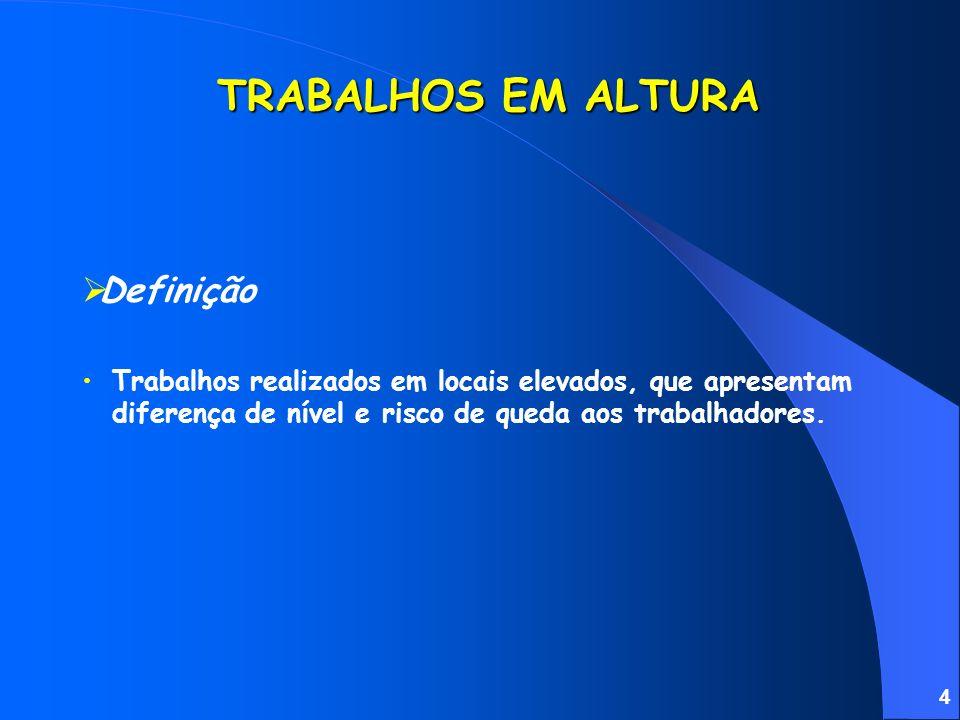 TRABALHOS EM ALTURA Definição