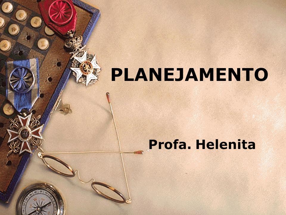 PLANEJAMENTO Profa. Helenita