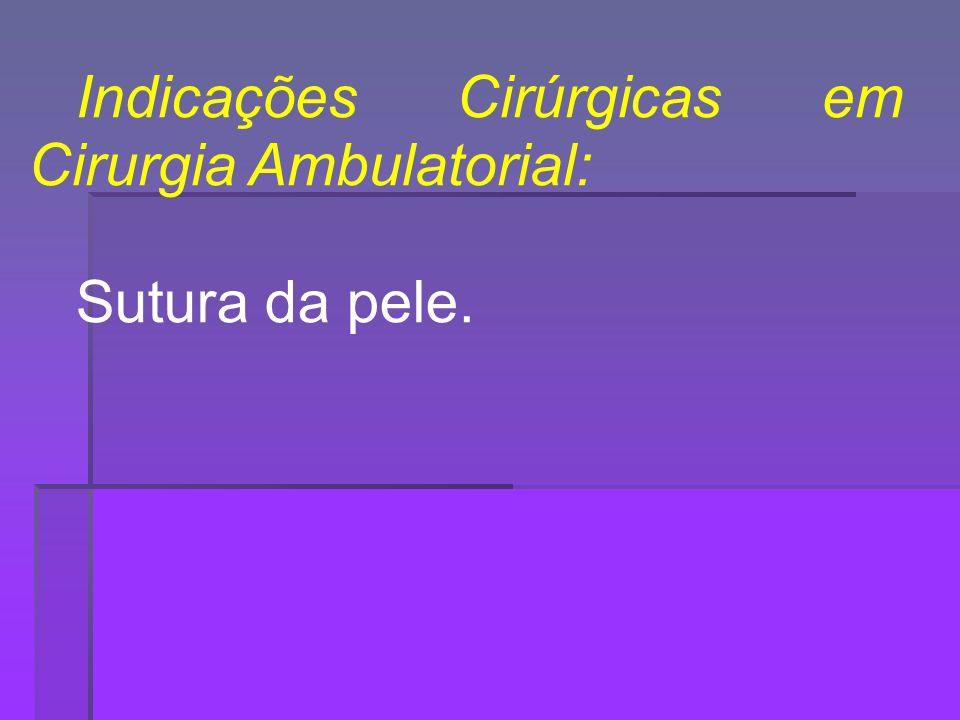 Indicações Cirúrgicas em Cirurgia Ambulatorial: