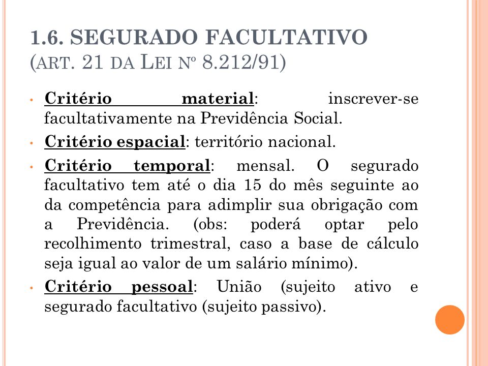 1.6. SEGURADO FACULTATIVO (art. 21 da Lei nº 8.212/91)