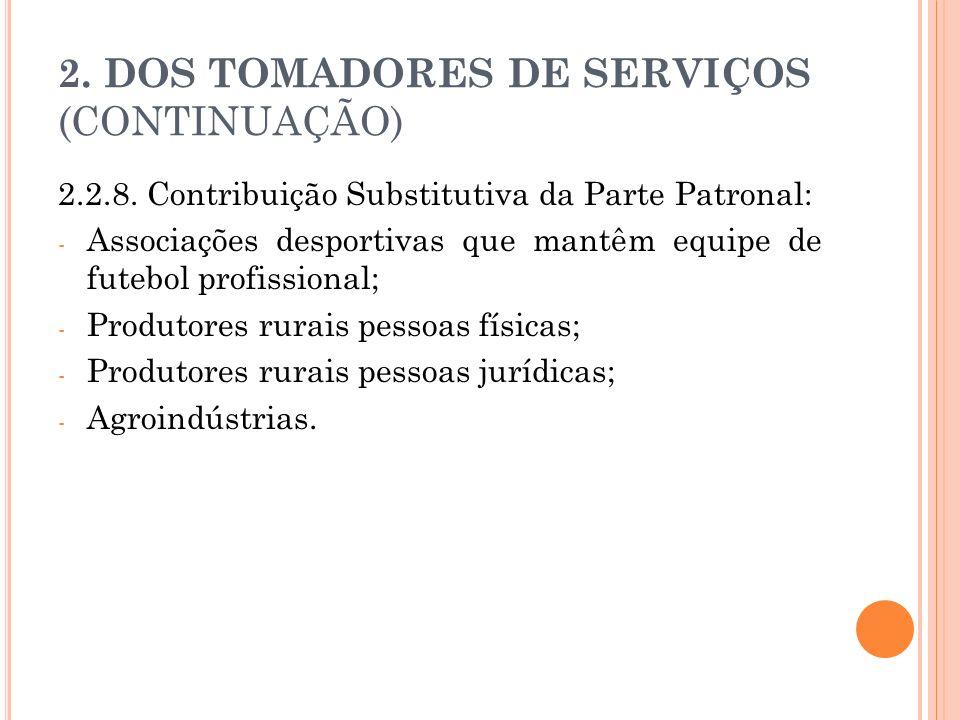 2. DOS TOMADORES DE SERVIÇOS (CONTINUAÇÃO)