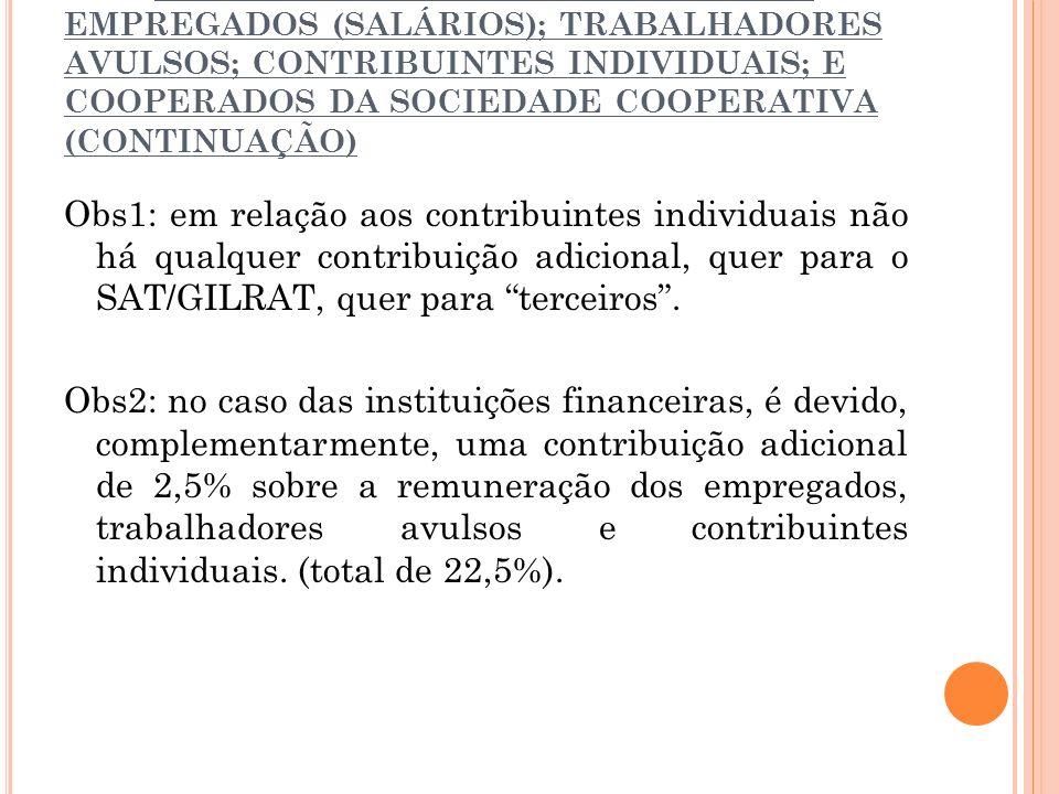 2.2.1. SOBRE A FOLHA DE PAGAMENTO DE EMPREGADOS (SALÁRIOS); TRABALHADORES AVULSOS; CONTRIBUINTES INDIVIDUAIS; E COOPERADOS DA SOCIEDADE COOPERATIVA (CONTINUAÇÃO)