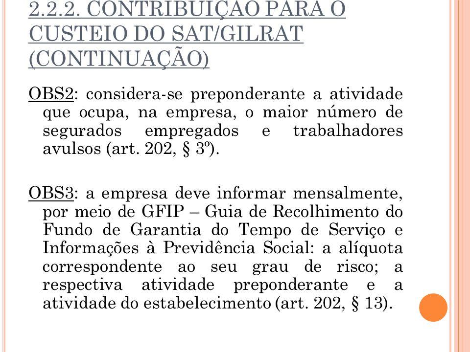 2.2.2. CONTRIBUIÇÃO PARA O CUSTEIO DO SAT/GILRAT (CONTINUAÇÃO)