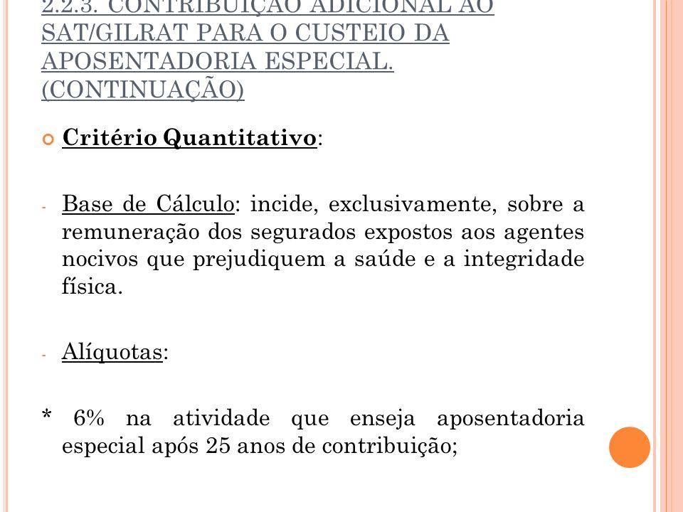 2.2.3. CONTRIBUIÇÃO ADICIONAL AO SAT/GILRAT PARA O CUSTEIO DA APOSENTADORIA ESPECIAL. (CONTINUAÇÃO)