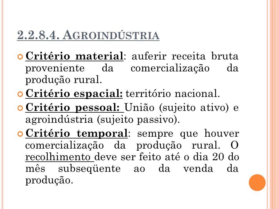 2.2.8.4. Agroindústria Critério material: auferir receita bruta proveniente da comercialização da produção rural.