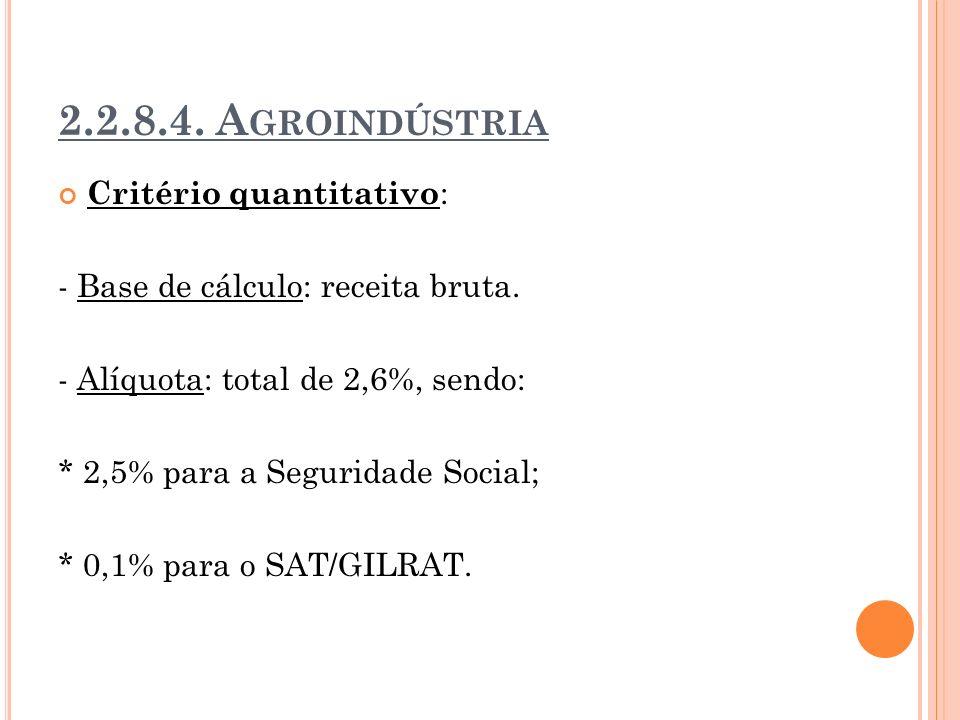 2.2.8.4. Agroindústria Critério quantitativo: