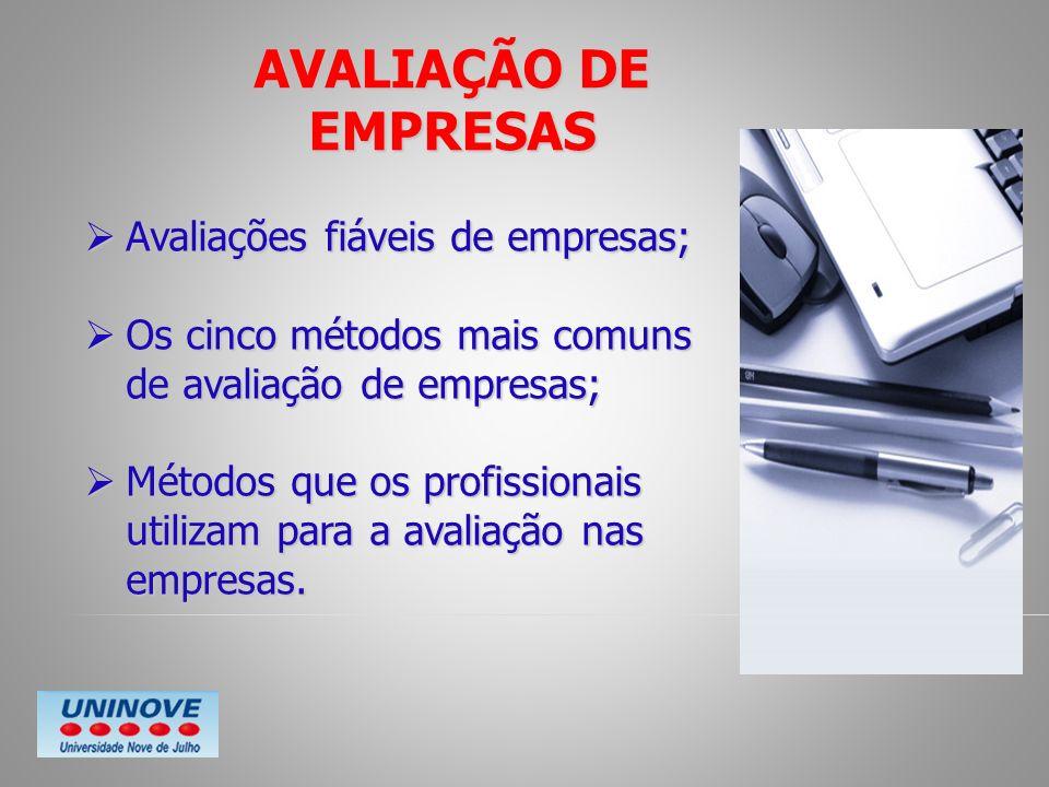 AVALIAÇÃO DE EMPRESAS Avaliações fiáveis de empresas;