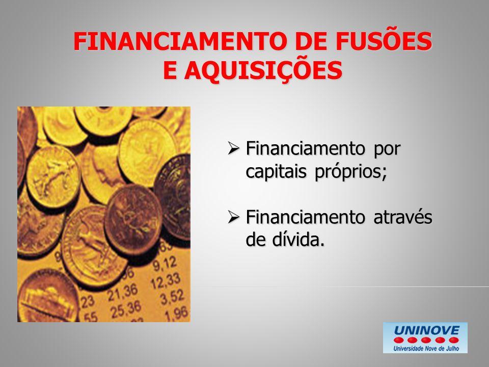 FINANCIAMENTO DE FUSÕES E AQUISIÇÕES