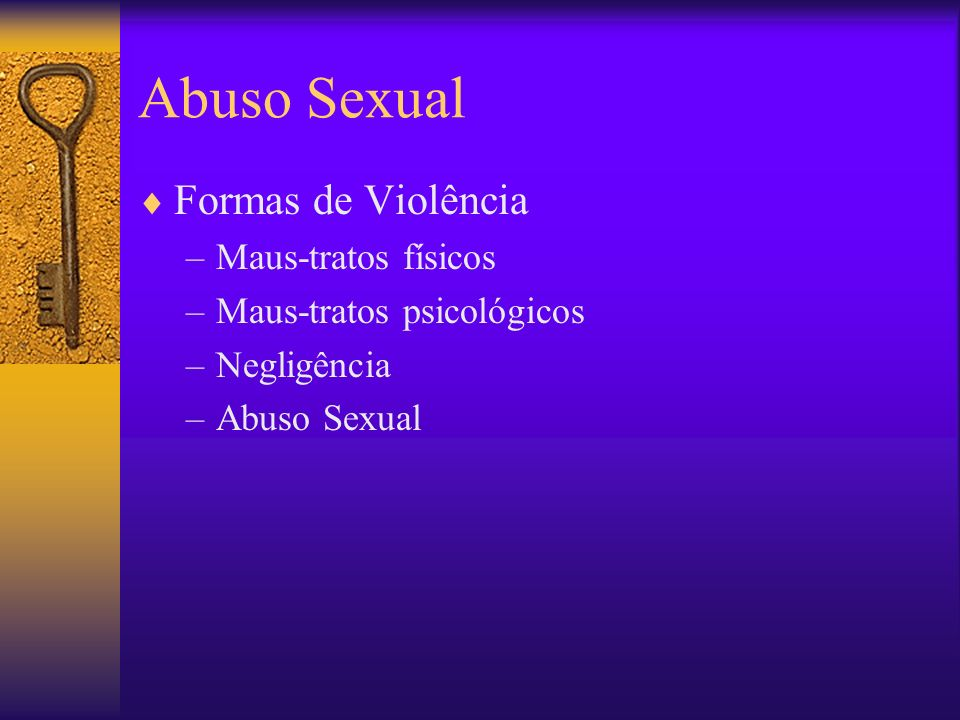 Abuso Sexual Formas de Violência Maus-tratos físicos