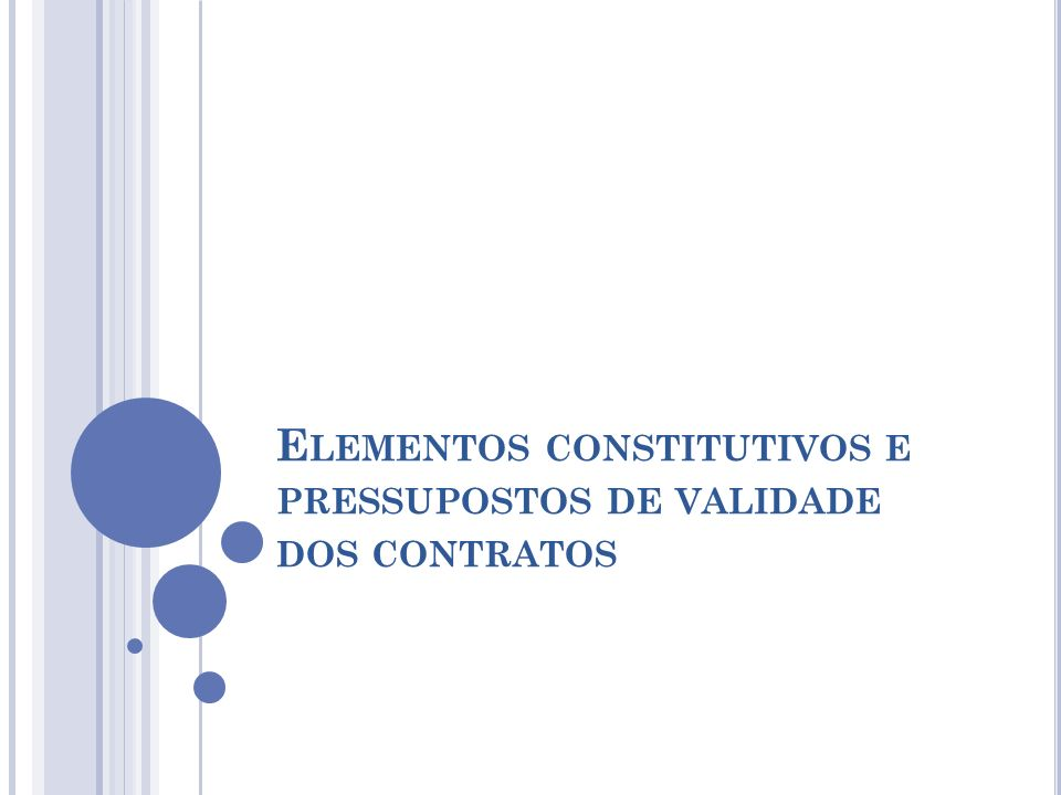 Elementos constitutivos e pressupostos de validade dos contratos