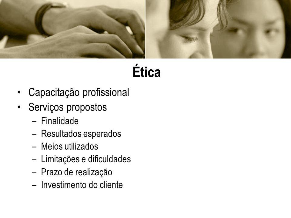 Ética Capacitação profissional Serviços propostos Finalidade