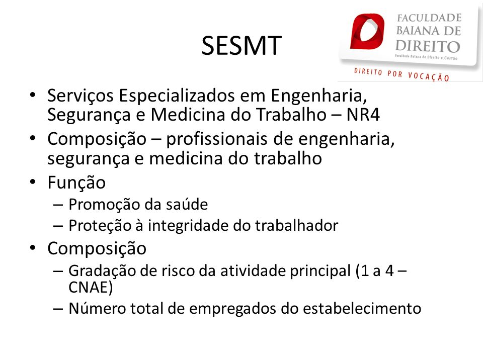 SESMT Serviços Especializados em Engenharia, Segurança e Medicina do Trabalho – NR4.
