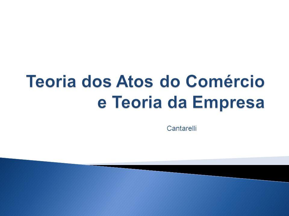 Teoria dos Atos do Comércio e Teoria da Empresa